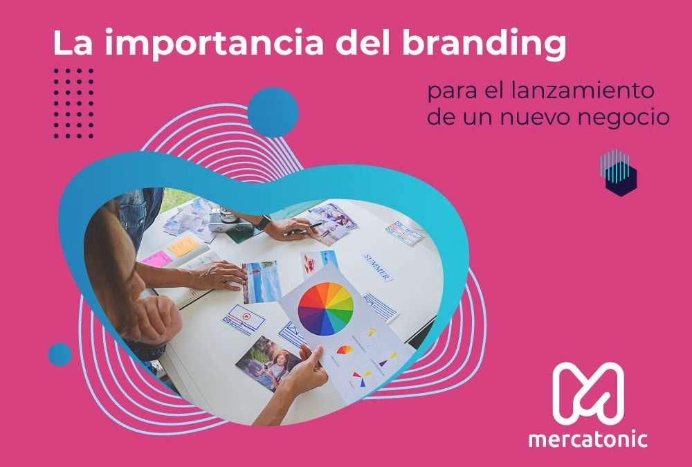 ▷  La importancia del branding para el lanzamiento de un nuevo negocio